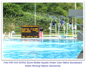 Foto-PON-XVII-DIVING-Score-Mobile-Aquatic-Amber-Color-Matrix-Scoreboard-palaran-samarinda murticahaya