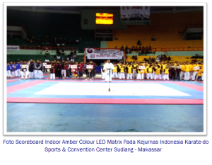 Foto-Scoreboard-Indoor-Amber-Colour-LED-Matrix-Pada-Kejurnas-Indonesia-Karate-makasar murticahaya