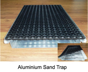 The sand trap is made from aluminium. Its dimensions are 100x50x12 cm. It consists of the trap, the grating and a rubber mat. For this item a special aluminium profile is used.